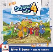 Schlau wie Vier - Folge 6: Ritter und Burgen (CD)